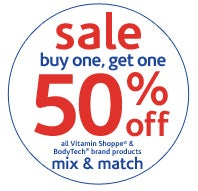 sale: buy one, get one 50% off all Vitamin Shoppe & BodyTech brand products. mix & match